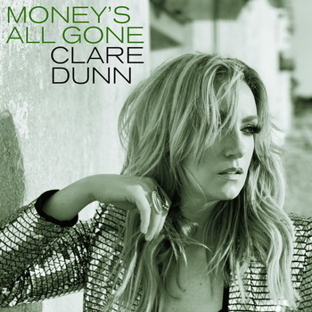 Clare Dunn - Money's All Gone