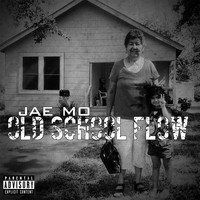Jae Mo - Old School Flow - EP (Explicit)