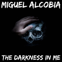 Miguel Alcobia - The Darkness in Me