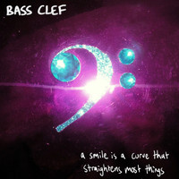 Bass Clef - A Smile Is a Curve That Straightens Most Things