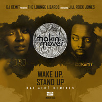 The Lounge Lizards - DJ Kemit Presents: Wake Up Stand Up (Kai Alcé Remixes)