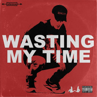 Willis - Wasting My Time (Explicit)