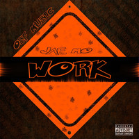 Jae Mo - Work (Explicit)