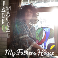 Jade Macrae - My Fathers House