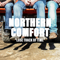 Northern Comfort - Lose Track of Time