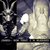James - Now That I'm Blessed (Explicit)