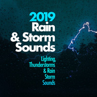 Lighting, Thunderstorms & Rain Storm Sounds - 2019 Rain & Storm Sounds