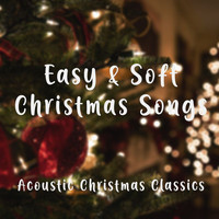 Acoustic Covers - Easy and Soft Christmas Songs – Acoustic Christmas Classics