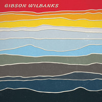 Gibson Wilbanks - Gibson Wilbanks (Explicit)