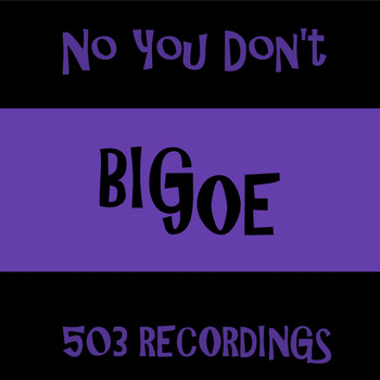 Big Joe - No You Don't (Explicit)