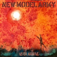New Model Army - Never Arriving