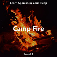 The Earbookers - Learn Spanish in Your Sleep: Camp Fire (Level 1)
