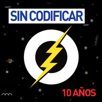 Various Artists - Sin Codificar 10 Años