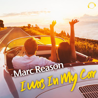 Marc Reason - I Was in My Car