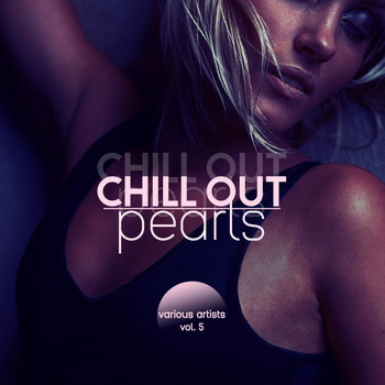 Various Artists - Chill out Pearls, Vol. 5