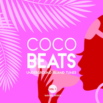 Various Artists - Coco Beats (Underground Island Tunes), Vol. 1 (Explicit)