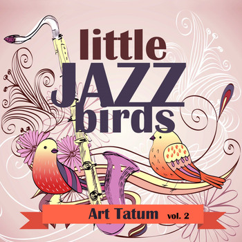Art Tatum - Little Jazz Birds, Vol. 2