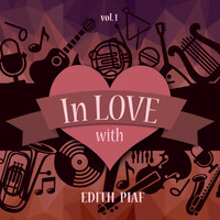 Edith Piaf - In Love with Edith Piaf, Vol. 1