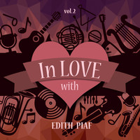 Edith Piaf - In Love with Edith Piaf, Vol. 2