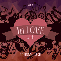 Johnny Cash - In Love with Johnny Cash, Vol. 2