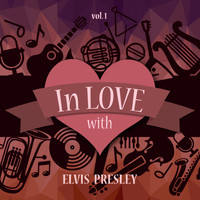 Elvis Presley - In Love with Elvis Presley, Vol. 1