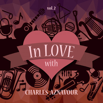 Charles Aznavour - In Love with Charles Aznavour, Vol. 2