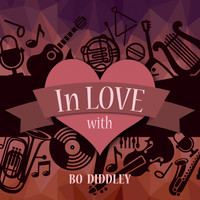 Bo Diddley - In Love with Bo Diddley