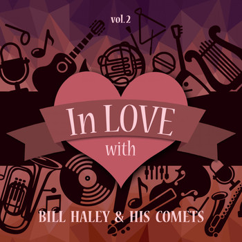 Bill Haley & His Comets - In Love with Bill Haley & His Comets, Vol. 2