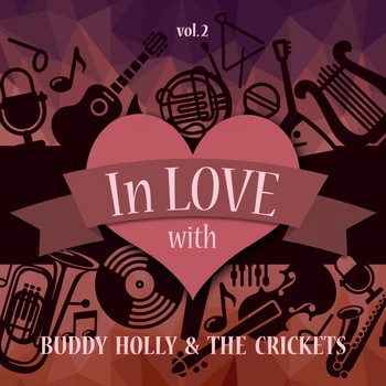 Buddy Holly & The Crickets - In Love with Buddy Holly & the Crickets, Vol. 2