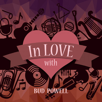 Bud Powell - In Love with Bud Powell