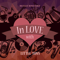 Little Tony - In Love with Little Tony (Digitally Remastered)