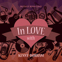 Kenny Dorham - In Love with Kenny Dorham (Digitally Remastered)