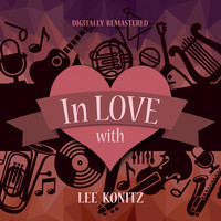 Lee Konitz - In Love with Lee Konitz (Digitally Remastered)