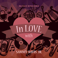 Sammy Davis Jr. - In Love with Sammy Davis Jr. (Digitally Remastered)