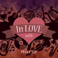 Peggy Lee - In Love with Peggy Lee