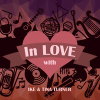 Ike Turner & Tina Turner - In Love with Ike & Tina Turner
