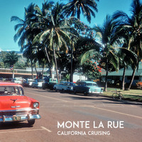 Monte La Rue - California Cruising