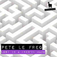 Pete Le Freq - Lost in the Freq'in Maze