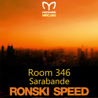 Ronski Speed - Room 346 / Sarabande