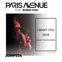 Paris Avenue Feat. Robin One - I Want You 2018 (Danny Corten Remix)