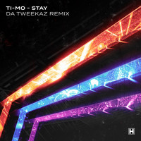 TI-MO - Stay (Da Tweekaz Remix)