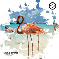 Milk & Sugar - That Body