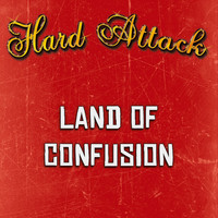 Hard Attack - Land of Confusion