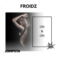FROIDZ - On & On