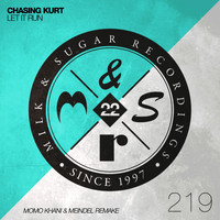 Chasing Kurt - Let It Run (Momo Khani & Meindel Remake)