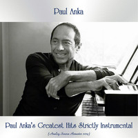 Paul Anka - Paul Anka's Greatest Hits Strictly Instrumental (Analog Source Remaster 2019)