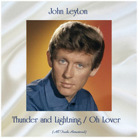 John Leyton - Thunder and Lightning / Oh Lover (All Tracks Remastered)