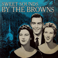 The Browns - Sweet Sounds By The Browns