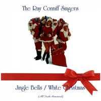 The Ray Conniff Singers - Jingle Bells / White Christmas (All Tracks Remastered)