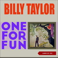 Billy Taylor - One for Fun (Album of 1959)